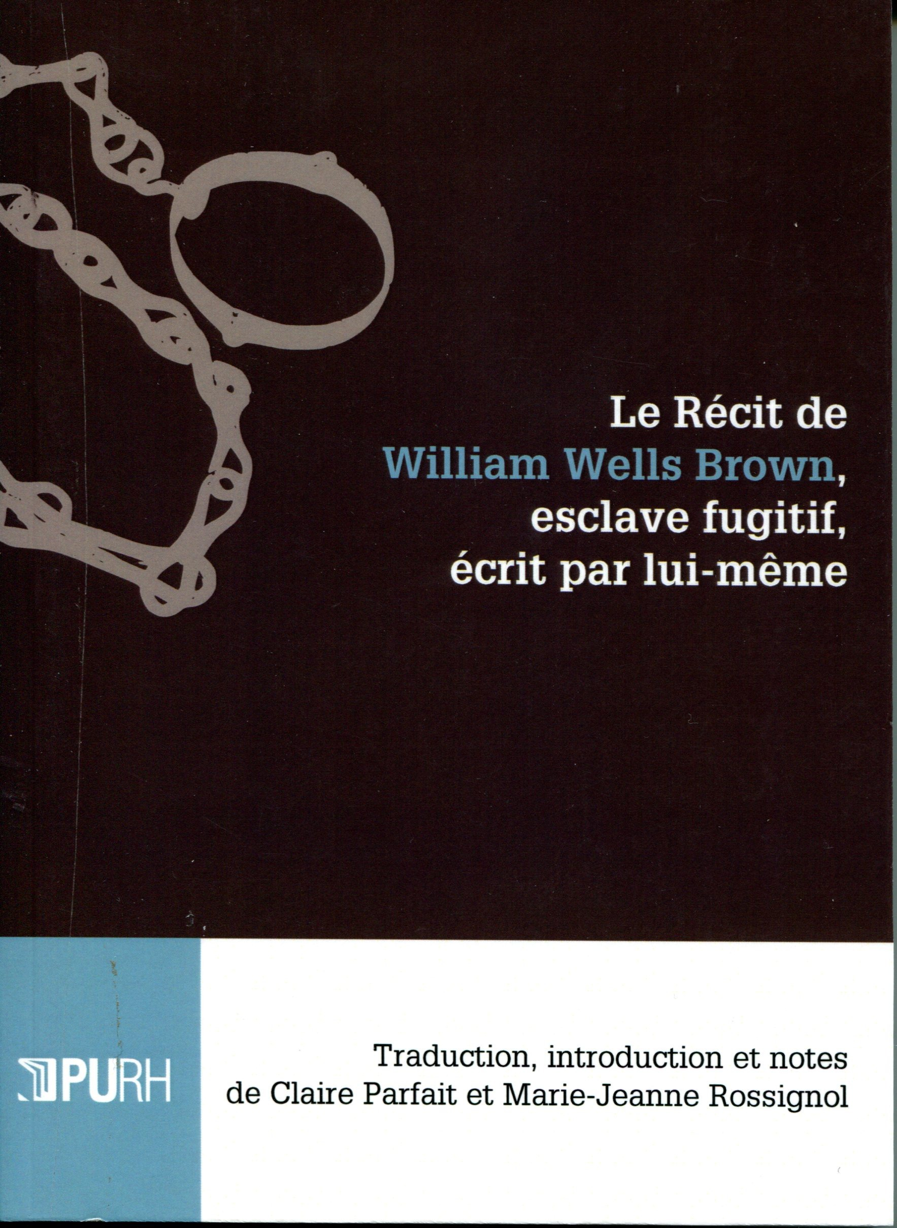 Le recit de william wells brown, esclave fugitif, ecrit par lui-meme