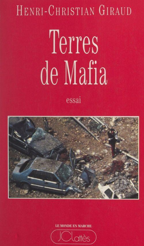 Terres de mafia  - Henri-Christian Giraud