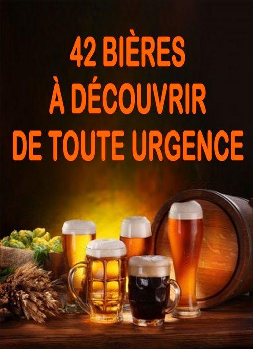42 bières à découvrir de toute urgence