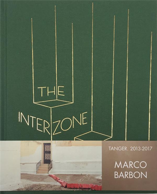 The interzone ; Tanger, 2013-2017