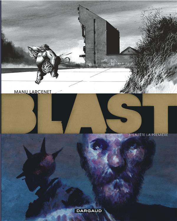BLAST T.3  -  LA TETE LA PREMIERE LARCENET