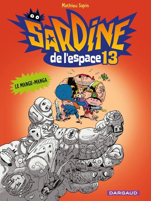 Sardine de l'espace T.13 ; le mange-manga