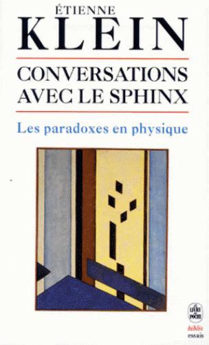 Conversations avec le sphinx ; les paradoxes en physique