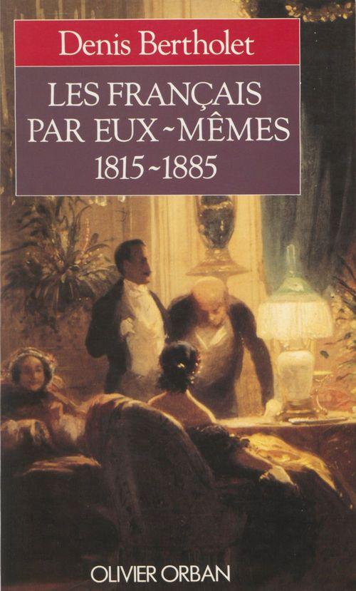 Les Français par eux-mêmes (1815-1885)