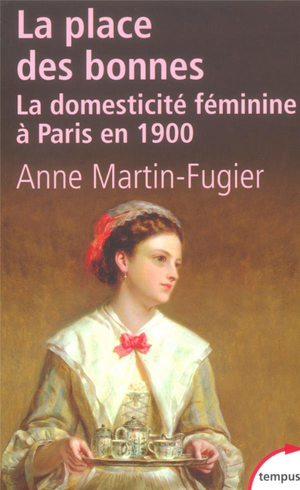 La place des bonnes ; la domesticité féminine à Paris en 1900