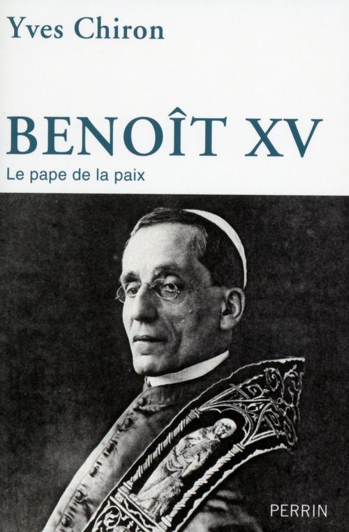 Benoît XV ; le pape de la paix