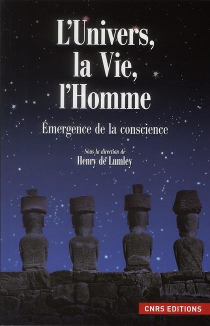 L'Univers, La Vie Et L'Homme ; Emergence De La Conscience