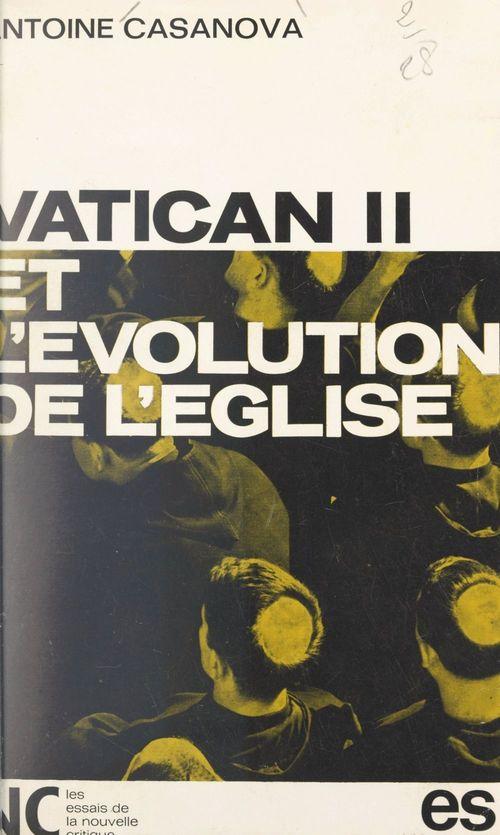 Vatican II et l'évolution de Église  - Antoine Casanova