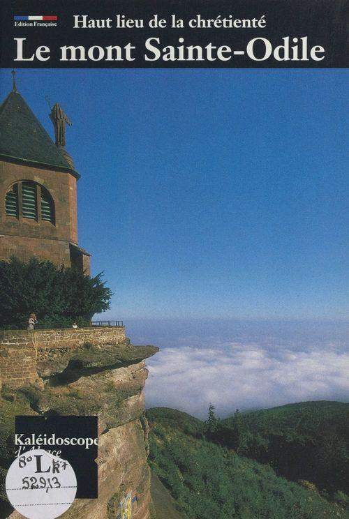Le mont Sainte-Odile  - Francis Mantz  - Eliane De Thoisy