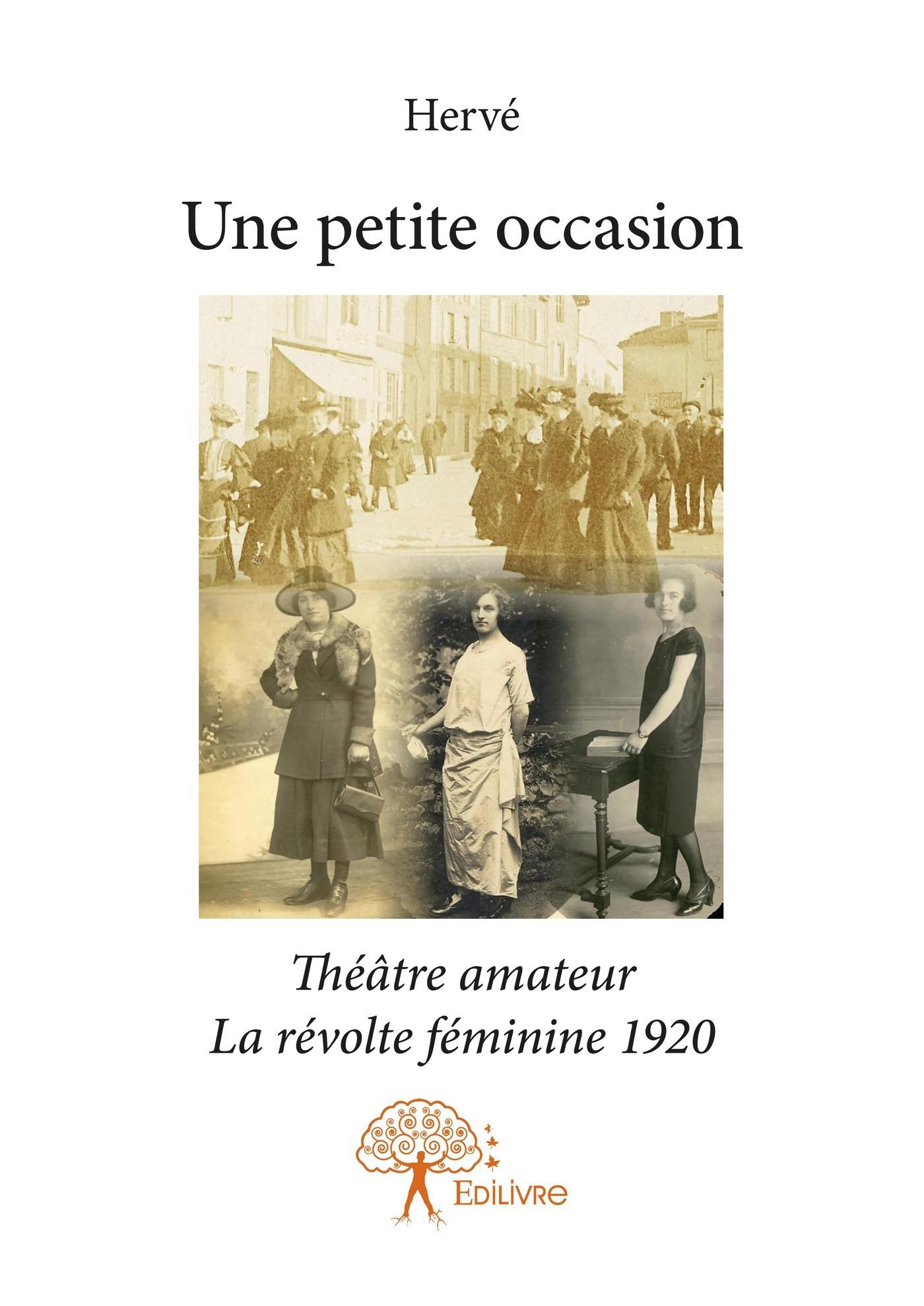 Une petite occasion ; théâtre amateur ; la révolte féminine 1920