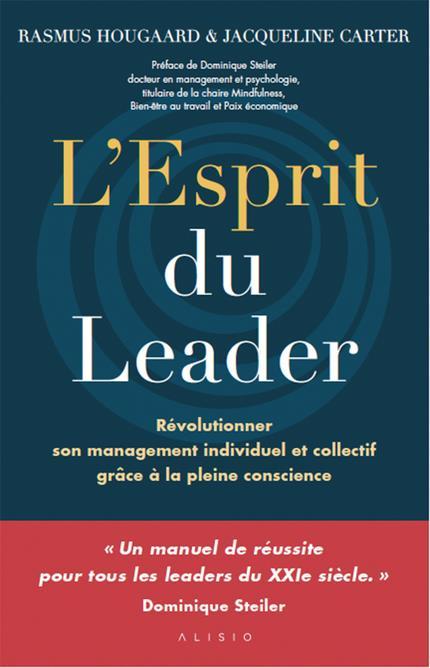 L'esprit du leader ; révolutionner son management individuel et collectif grâce à la pleine conscience
