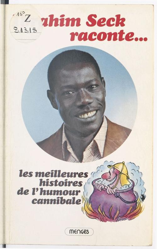 Vente EBooks : Les Meilleures Histoires de l'humour cannibale  - Ibrahim Seck