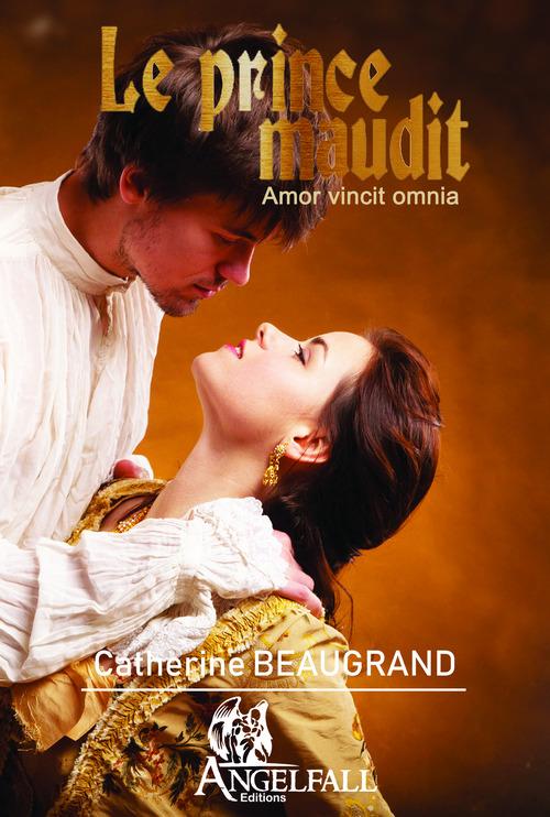 Le prince maudit ; amor vincit omnia