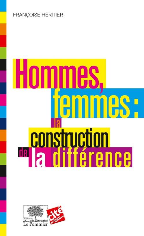 Hommes, femmes : la construction de la différence