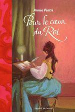 Vente Livre Numérique : Pour le coeur du Roi  - Annie Pietri