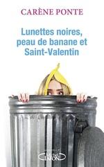 Vente livre : EBooks : Lunettes noires, peau de banane et Saint-Valentin  - Carene Ponte