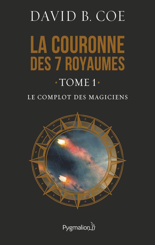 Vente Livre Numérique : La couronne des 7 royaumes (Tome 1) - Le Complot des magiciens  - David B. Coe