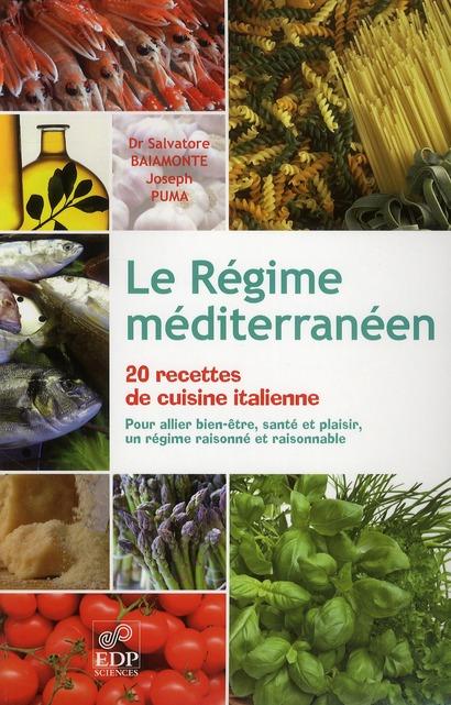 Le régime méditerranéen ; 20 recettes de cuisine italienne