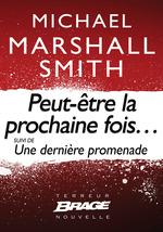 Vente EBooks : Peut-être la prochaine fois... (suivi de) Une dernière promenade  - Michael Marshall Smith