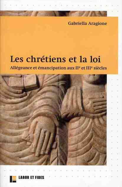 Les chrétiens et la loi ; allégeance et émancipation aux IIe et IIIe siècles