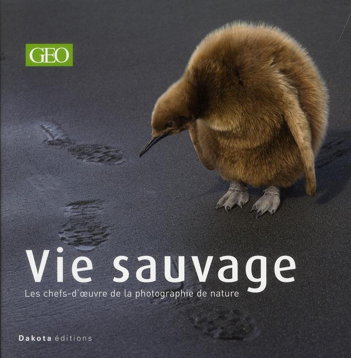 Vie sauvage t.11 ; les chefs-d'oeuvre de la photographie de nature