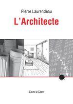 Vente EBooks : L'Architecte  - Pierre Laurendeau