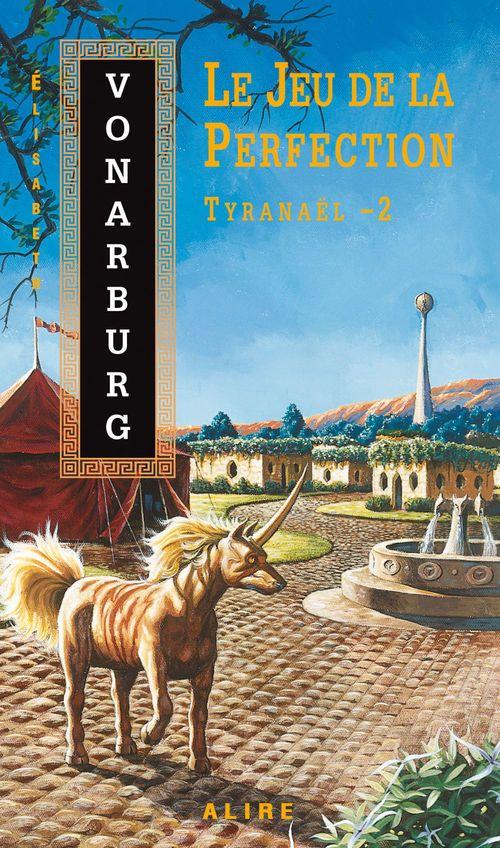 Tyranael 2 - le jeu de la perfection - vol02