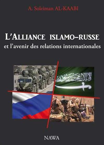 L'alliance islamo-russe et l'avenir des relations internationales