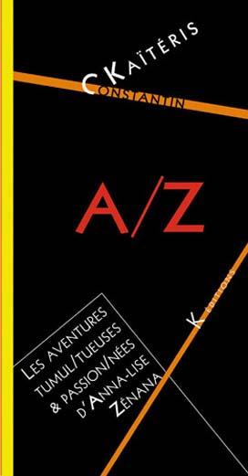 A/z ; les aventures tumul/tueuses et passion/nees d'anna-lise zenana