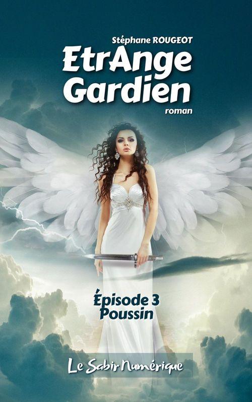 EtrAnge Gardien - Episode 3 : Poussin