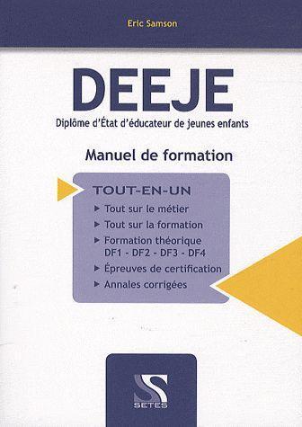 DEEJE ; diplôme d'Etat d'éducateur de jeunes enfants ; manuel de formation
