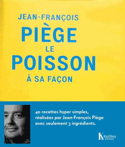 Jean-Francois Piège, le poisson à sa façon