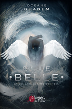 Blue Belle et les larmes empoisonnées t.1  - Oceane Ghanem