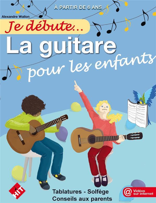Je débute la guitare pour les enfants ; tablatures, solfège, conseils aux parents