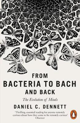 From bacteria to Bach and back ; the evolution of minds