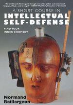 Vente EBooks : A Short Course in Intellectual Self Defense  - Normand Baillargeon