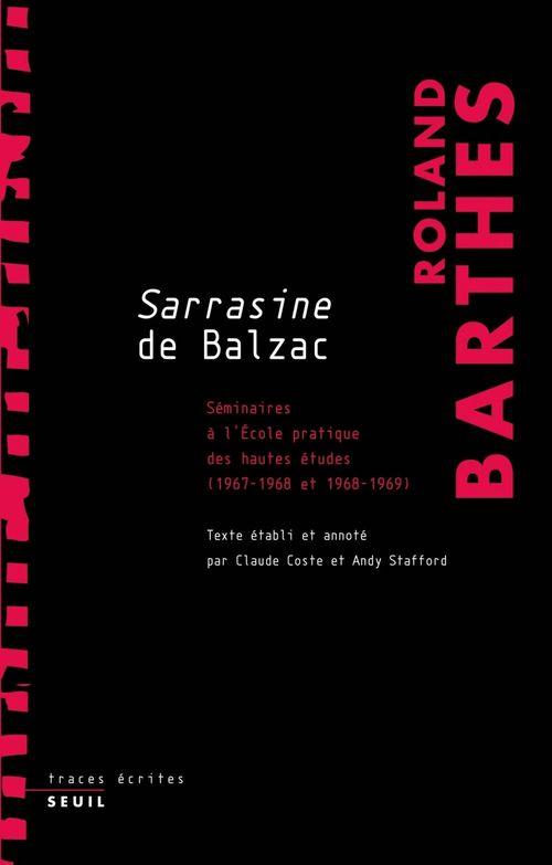 Cours sur Sarrasine de Balzac ; séminaires à l'Ecole pratique des Hautes Etudes (1967-1968 et 1968-1969)