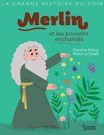 Vente EBooks : Merlin et les pouvoirs enchantés  - Christine Palluy