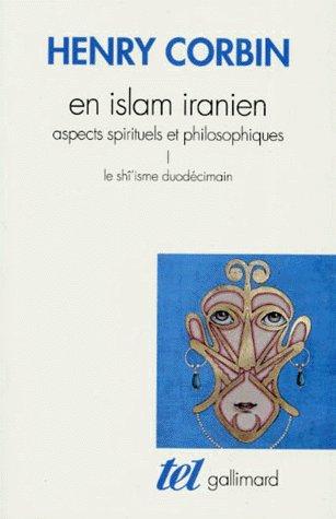 en islam iranien ; aspects spirituels et philosophiques t.1 ; le shî'isme duodécimain