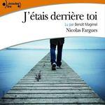 Vente AudioBook : J'étais derrière toi  - Nicolas Fargues