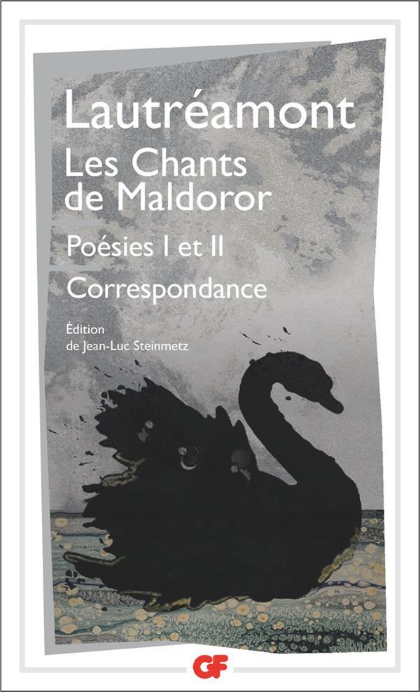 Les chants de Maldoror ; poésies t.1, t.2 ; correspondance