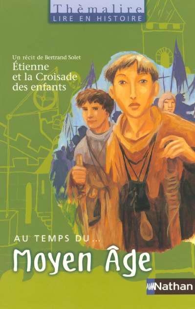 Themalire Lire En Histoire Au Temps Du Moyen Age Ce2 Cm1 Livre De L Eleve Bertrand Solet Nathan Grand Format Librairie Maupetit