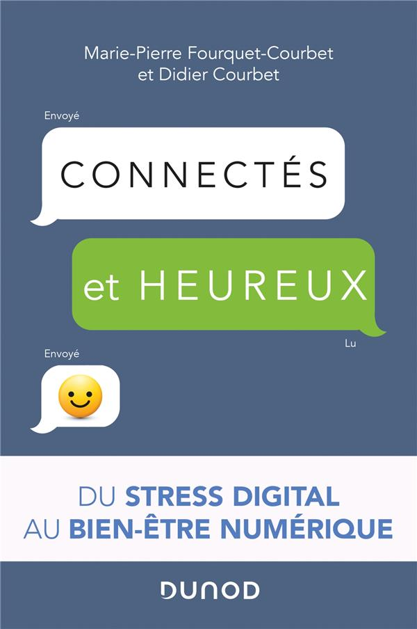 CONNECTES ET HEUREUX ! DU STRESS DIGITAL AU BIEN-ETRE NUMERIQUE