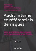 Audit interne et référentiels de risques - 3e éd.  - Pierre Schick - Olivier Bourrouilh-Parege - Jacques Vera