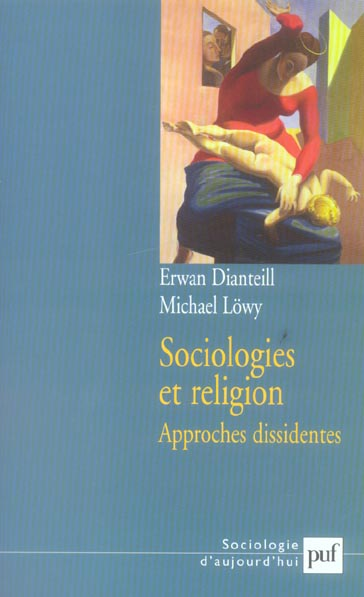 SOCIOLOGIES ET RELIGION. VOLUME 2 - APPROCHES DISSIDENTES