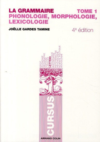 La Grammaire T.1 ; Phonologie, Morphologie, Lexicologie (4e Edition)