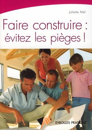 Faire Construire : Evitez Les Pieges !