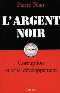 L'Argent Noir ; Corruption Et Sous-Developpement