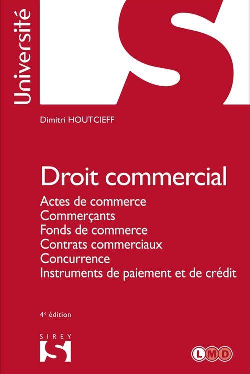 Droit commercial ; actes de commerces, commercants, fonds de commerce, instruments de paiement et de crédit (4e édition)