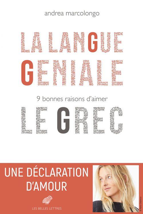 La langue géniale ; 9 bonnes raisons d'aimer le grec